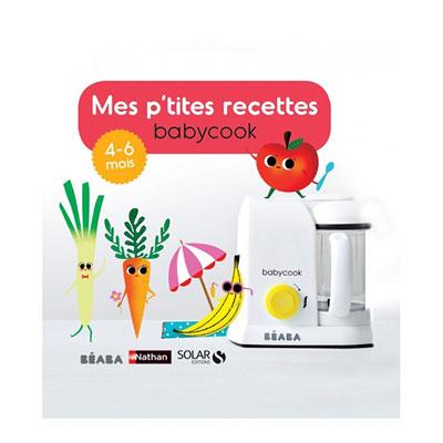 Livre mes p'tites recettes 4-6 mois Beaba